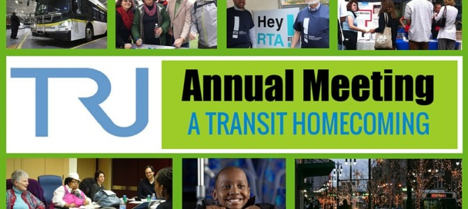 Come to TRU's Annual Meeting: A Transit Homecoming!